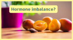 hormone imbalance and what it has to do with energy loss and weight issues